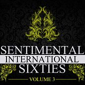 Sentimental International Sixties, Vol. 3 by Various Artists