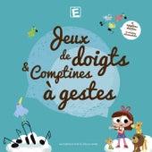 Jeux de doigts & comptines à gestes de Various Artists