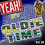 Yeah! It's Oldie Time, Vol. 16 de Various Artists
