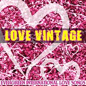 Love Vintage (Evergreen International Love Songs) by Various Artists