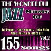 The Wonderful Jazz Music of Art Pepper, Chris Connors, John Kirby, Marty Paich and Other Hits, Vol. 2 (155 Songs) by Various Artists