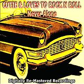 Cutie & Loves to Rock N Roll - Never Alone von Various Artists