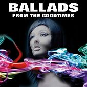 Ballads from the Goodtimes (Highlights) by Various Artists
