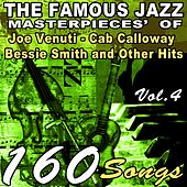 The Famous Jazz Masterpieces' of Joe Venuti, Cab Calloway, Bessie Smith and Other Hits, Vol. 4 (160 Songs) by Various Artists