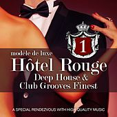 Hotel Rouge, Vol. 1 (Deep House and Club Grooves Finest) by Various Artists