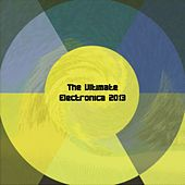 The Ultimate Electronica 2013 (50 EDM hits) de Various Artists