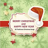 Merry Christmas and Happy New Year (60 Traditional Christmas Songs) by Various Artists