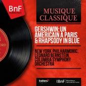 Gershwin: Un américain à Paris & Rhapsody in Blue (Remastered, Stereo Version) by Leonard Bernstein