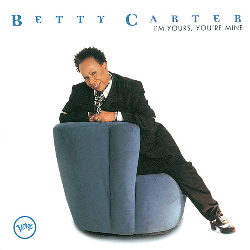 I'm Yours, You're Mine by Betty Carter