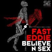 Believe N Sex von Fast Eddie