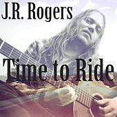 Time to Ride by J.R.