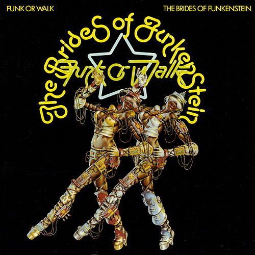 Funk Or Walk by The Brides Of Funkenstein