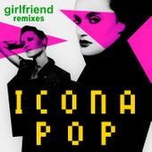 Girlfriend (Remix) by Icona Pop