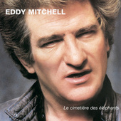 Le Cimetiere Des Elephants by Eddy Mitchell