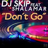 Don't Go de DJ Skip