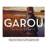 Au Milieu De Ma Vie by Garou
