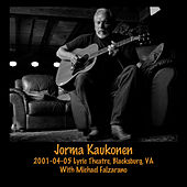 2001-04-05 the Lyric Theatre, Blacksburg, VA (Live) by Jorma Kaukonen