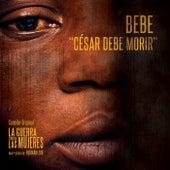 César debe morir (B.S.O. La guerra contra las mujeres) by Bebe