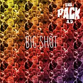 Big Shot - Single by The Pack A.D.