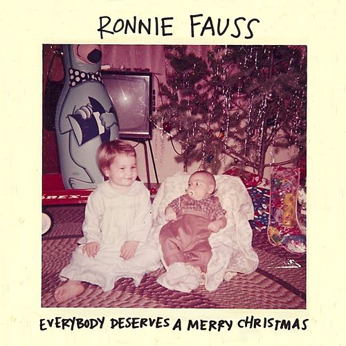 Everybody Deserves A Merry Christmas by Ronnie Fauss