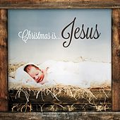 Christmas Is...Jesus von Various Artists