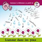 L'amour dans les yeux (Soutenez la différence au profit de Planète Autisme) de Various Artists