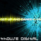 4house Digital: Get Up and Dance by Various Artists