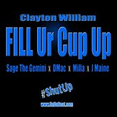 Fill Ur Cup Up - EP by Clayton William