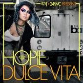 Dulce Vita by Hopie Spitshard