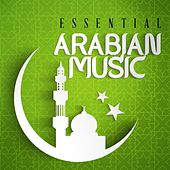 Essential Arabian Music by Various Artists