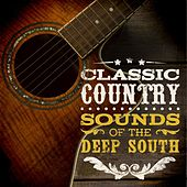 Classic Country - Sounds of the Deep South de Various Artists