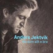 No som ailt e bra by Anders Jektvik