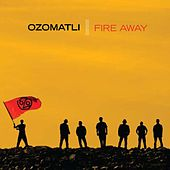 Fire Away de Ozomatli