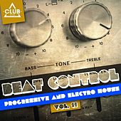 Beat Control - Progressive & Electro House, Vol. 11 de Various Artists