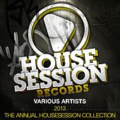 2013 - the Annual Housesession Collection by Various Artists