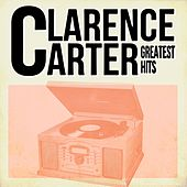 Clarence Carter Greatest Hits by Clarence Carter