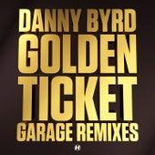 Golden Ticket (Garage Remixes) by Danny Byrd