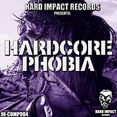 Hardcore Phobia by Various Artists
