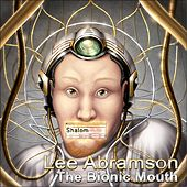 The Bionic Mouth by Lee Abramson