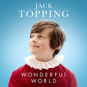 Wonderful World von Jack Topping