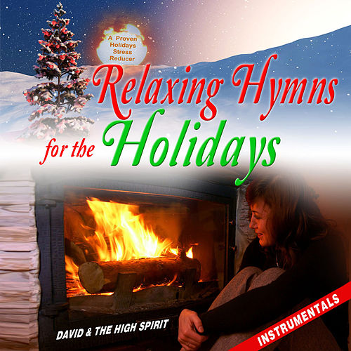 Relaxing Hymns for the Holidays by David & The High Spirit