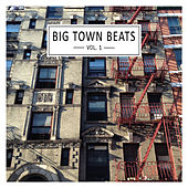 Big Town Beats, Vol. 1 by Various Artists