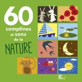 60 Comptines Et Sons De La Nature de Various Artists