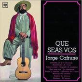 Jorge Cafrune Cronología - Que Seas Vos (1964) de Jorge Cafrune