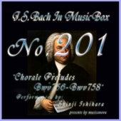 Bach In Musical Box 201 / Chorale Preludes, BWV 756 - BWV 758 de Shinji Ishihara