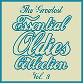 The Greatest Essential Oldies Collection, Vol. 3 by Various Artists