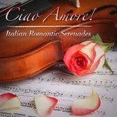 CIAO, AMORE! Italian Romantic Serenades de Various Artists