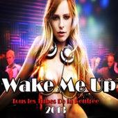 Wake Me Up (Tous les tubes de la rentrée 2013) von Various Artists