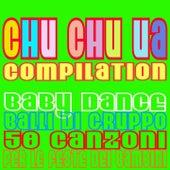 Chu chu ua compilation (Baby Dance, Balli di gruppo, 50 Canzoni per le feste dei bambini) de Various Artists