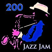 200 Jazz Jam (200 Original Recordings - Remastered) de Various Artists